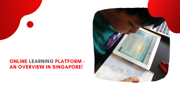 Online Learning platform - An Overview In Singapore!