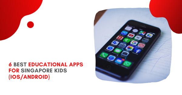 6 Best Educational Apps for Singapore Kids (iOS/Android)