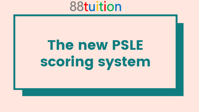 The new PSLE scoring system