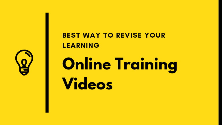 Online Training Videos - Best Way To Revise Your Learning