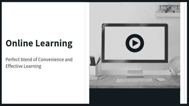 Online Learning - Perfect blend of Convenience and Effective Learning